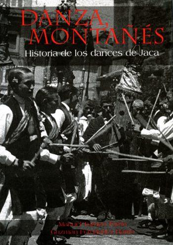 Danza montañés. Historia de los dances de Jaca