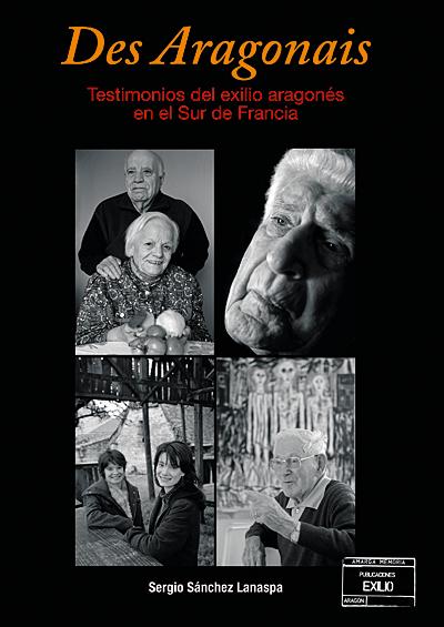 Des Aragonais. Testimonios del exilio aragonés en el Sur de Francia