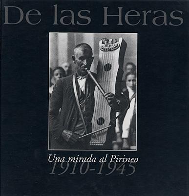 De las Heras. Una mirada al Pirineo 1910-1945