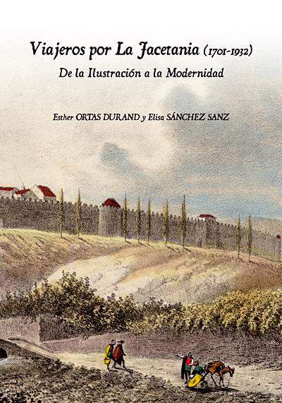 Viajeros por La Jacetania 1701-1932. De la Ilustración a la Modernidad