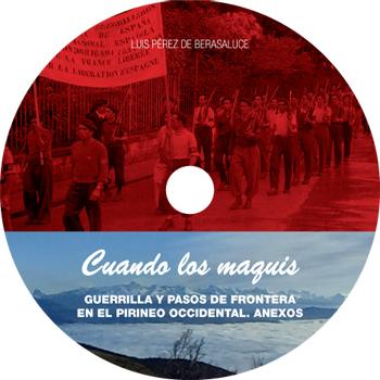 Carátila CD Cuando los maquis. Guerrilla y pasos de frontera en el Pirineo occidental